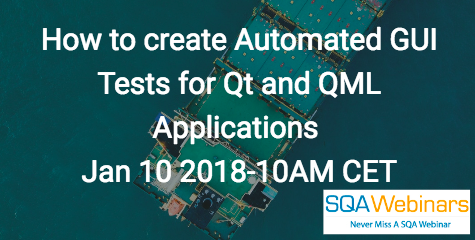 How to create Automated GUI Tests for QT and QML Applications: Jan 10 2018