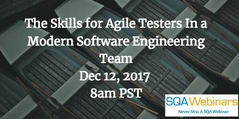 The Skills for Agile Testers In a Modern Software Engineering Team,Date Dec 12 2017