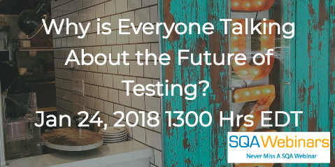 Why is Everyone Talking About the Future of Testing? Jan 24, 2018