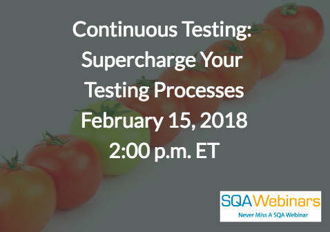 Continuous Testing: Supercharge Your Testing Processes  15 Feb 2018, 2PM ET by Hiptest  #SQAWebinars15feb2018