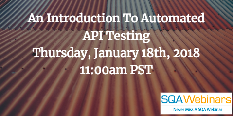 An Introduction To Automated API Testing Thursday, January 18th, 2018 1‌1:‌00a‌m PST