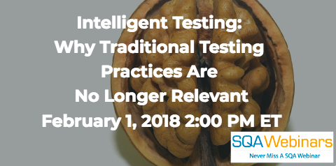 Intelligent Testing:  Why Traditional Testing  Practices Are  No Longer Relevant February 1, 2018