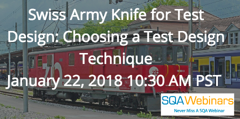 Swiss Army Knife for Test Design: Choosing a Test Design Technique January 22, 2018 10:30 AM PST
