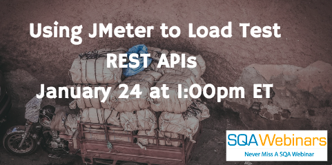 Using JMeter to Load Test REST APIs  January 24 2018 at 1:00pm ET