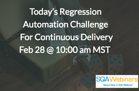 #SQAWebinars28Feb2018 Today's Regression Automation Challenge For Continuous Delivery – LogiGear