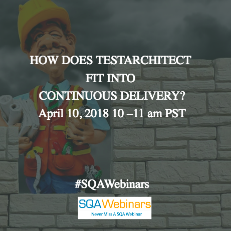 How Does TEST-ARCHITECT Fit Into CONTINUOUS DELIVERY @deliveron #SQAWebinars10Apr2018