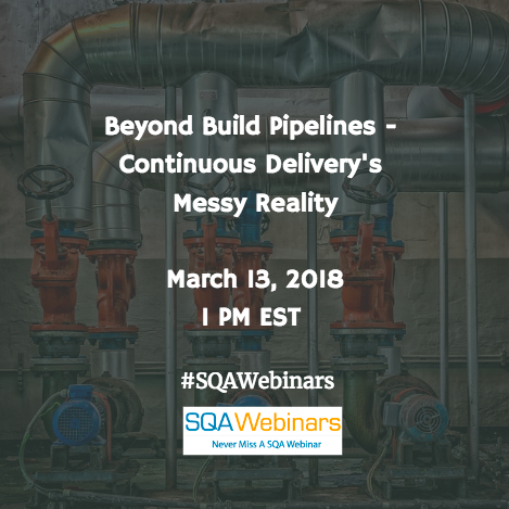 Webinar: Beyond Build Pipelines – Continuous Delivery's Messy Reality @IBM and @Kingsmen Software