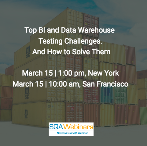 #SQAWebinars15Mar2018 Top BI and Data WarehouseTesting Challenges.And How to Solve Them @Tricentis