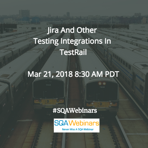 21 March 2018: Jira And Other Testing Integrations In TestRail @GuRock