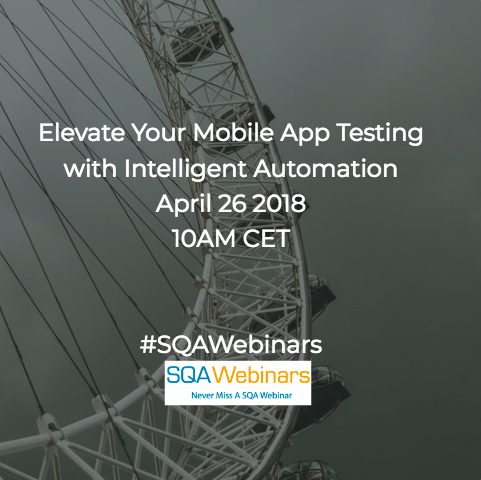 Elevate Your Mobile App Testing with Intelligent Automation #Ranorex #SQAWebinars26Apr2018