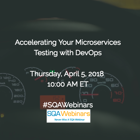 Accelerating Your Microservices Testing with DevOps #SQAWebinars05Apr2018 @SmartBear @cigniti