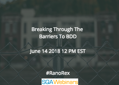 Breaking Through the Barriers to BDD #ranorex #SQAWEBINARS14June2018