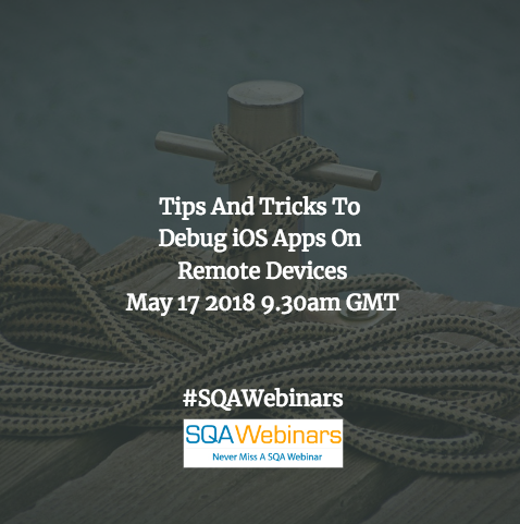 Tips And Tricks To Debug iOS Apps On Remote Devices @pCloudy #SQAWEBINARS17MAY2018