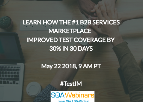 Learn How The #1 B2B Services Marketplace Improved Test Coverage By 30% In 30 Days #TestIM   #SQAWebinars22May2018
