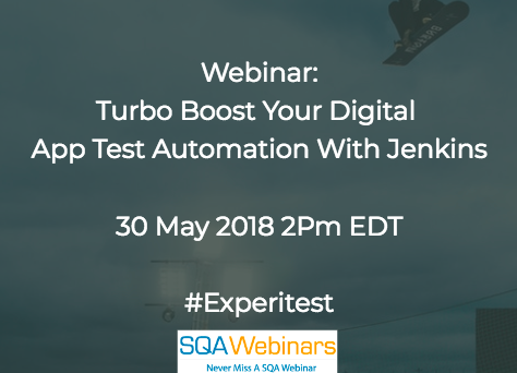 Turbo boost your digital app test automation with Jenkins #experitest #SQAWEBINARS30MAY2018