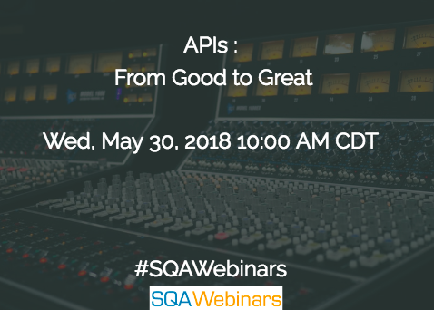 APIs : From Good to Great #sealights #catechnologies #SQAWebinars30May2018