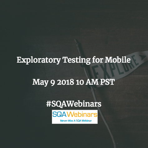 Exploratory Testing for Mobile @tricentis #SQAWebinars09May2018