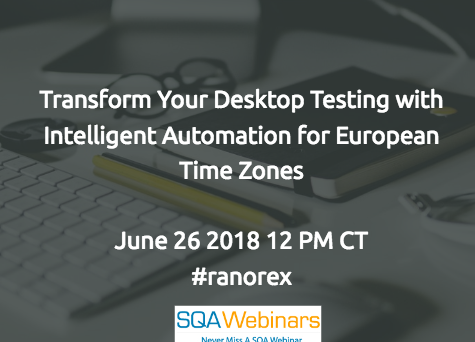 Transform Your Desktop Testing with Intelligent Automation #ranorex #SQAWEBINARS26JUNE2018