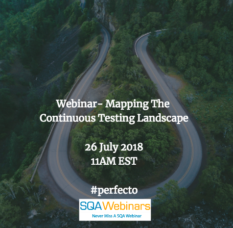 Mapping the continuous testing landscape #perfecto #mobile #SQAWEBINARS26JULY2018