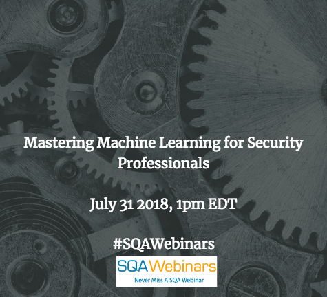 Mastering Machine Learning for Security Professionals #securityboulevard #SQAWEBINARS31July2018