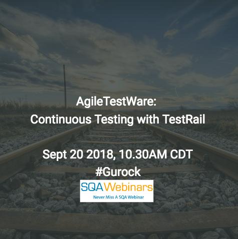 AgileTestWare: Continuous Testing with TestRail #Gurock #SQAWebinars20Sept2018