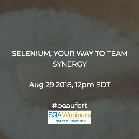 Selenium: Coding Your Way to Team Synergy #beaufort #SQAWebinars29Aug2018