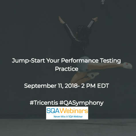 Jump-Start Your Performance Testing Practice #tricentis #qasymphony  #SQAWebinars13Sept2018