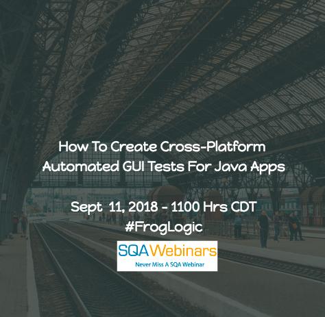 How to create Cross-Platform Automated GUI Tests for Java Apps #Froglogic #SQAWebinars11Sept2018 #Webinar605