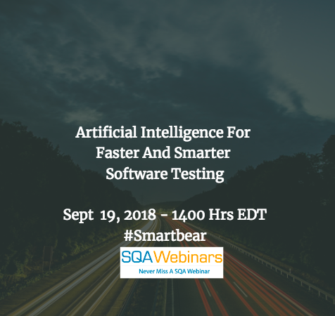 Artificial Intelligence for Faster and Smarter Software Testing #smartbear #SQAWebinars19Sept2018