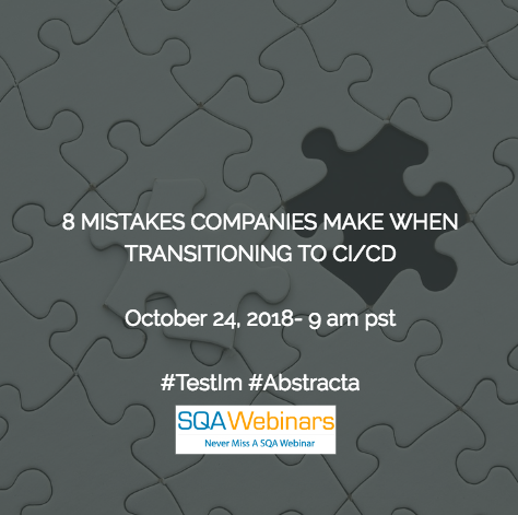 8 Mistakes Companies Make When Transition To CI/CD #Abstracta #TestIm