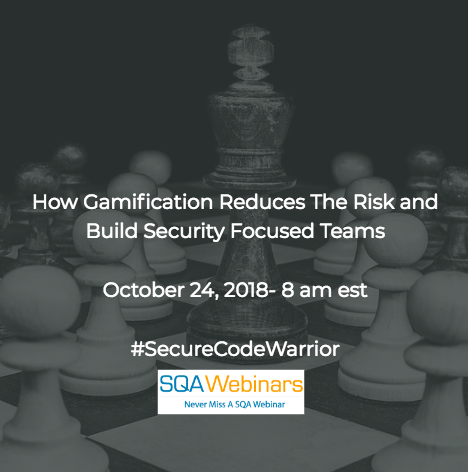 How Gamification Reduces The Risk and Build Security Focused Teams  #securecodewarrior #SQAWebinars24Oct2018