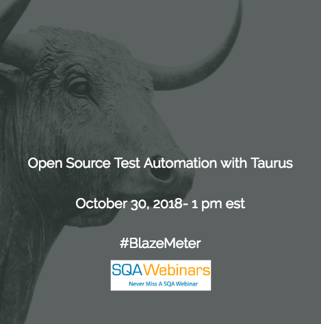 Open Source Test Automation And Performance with Taurus #BlazeMeter #SQAWebinars30Oct2018
