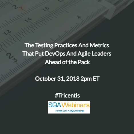 The Testing Practices and Metrics That Put DevOps and Agile Leaders Ahead of the Pack #Tricentis #SQAWebinar622