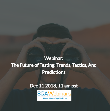 SQAWebinar652: The Future of Software Testing: Trends, Tactics And Predictions  #SQAWebinars11Dec2018 #Perfecto #Forrester