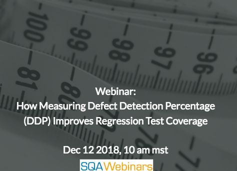 SQAWebinar653: How Measuring Defect Detection Percentage (DDP) Improves Regression Test Coverage #SQAWebinars12Dec2018 #Tasktop