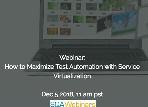 SQAWebinar651: How to Maximize Test Automation with Service Virtualization  #SQAWebinars05Dec #Parasoft