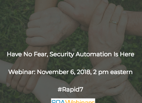 SQAWebinar644: Have no Fear, Security Automation is Here #SQAWebinars06Nov2018 #Rapid7