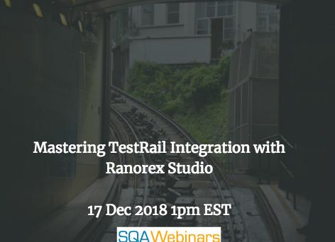 SQAWebinar655:Mastering TestRail Integration with Ranorex Studio #SQAWebinars17Dec2018 #gurock