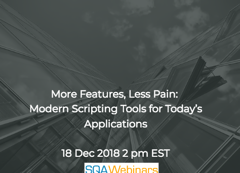 SQAWebinar657:More Features, Less Pain: Modern Scripting Tools for Today's Applications #SQAWebinars18Dec2018 #apica
