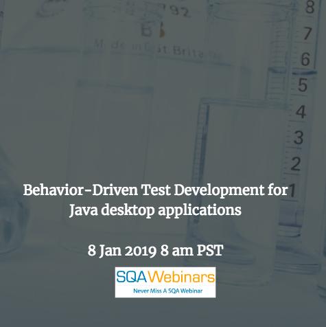SQAWebinar656:Behavior-Driven Test Development for Java desktop applications #SQAWebinars08Jan2019 #froglogic