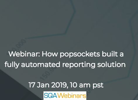 SQAWebinar660:How popsockets built a fully automated reporting solution #SQAWebinars17Jan2019 #snowflake