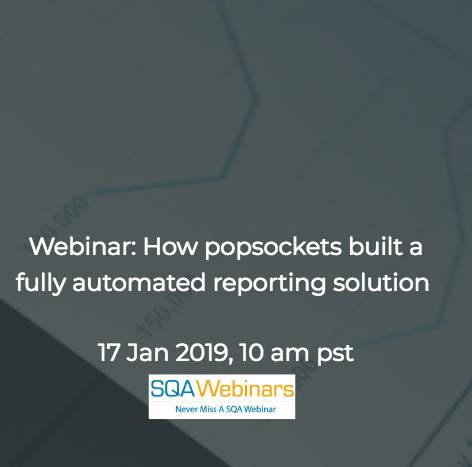 SQAWebinar660:How popsockets built a fully automated reporting solution #SQAWebinars17Jan2019 #snowflake