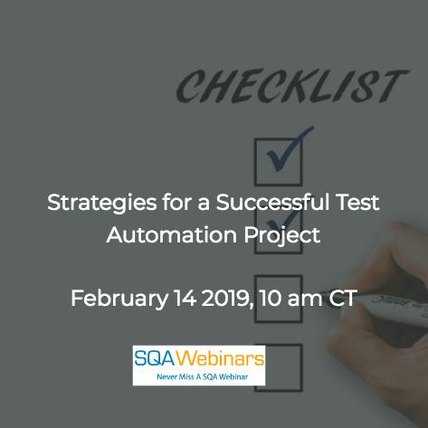 SQAWebinar669:Strategies for a Successful Test Automation Project  #SQAWebinars14Feb2019 #gurock