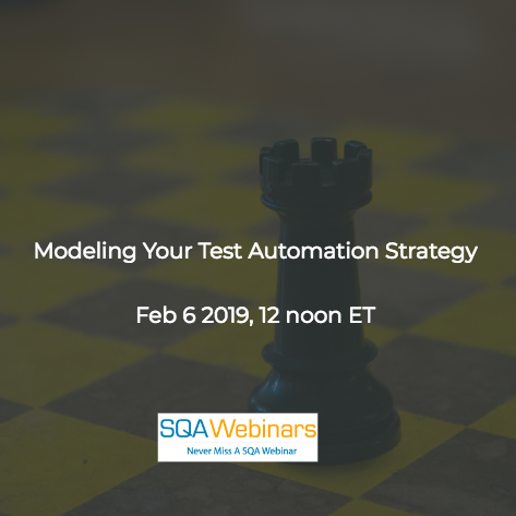 SQAWebinar671:Modeling your test automation strategy Pt II: Quadrants and other models #SQAWebinars06Feb2019 #mabl