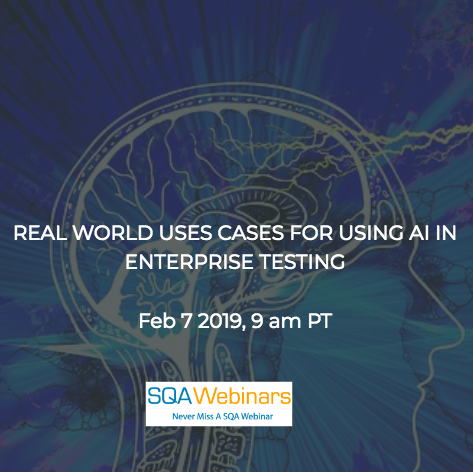 SQAWebinar672:Real World Uses Cases For Using AI In Enterprise Testing#SQAWebinars07Feb2019 #TestIM