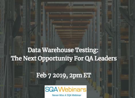 SQAWebinar661:Data Warehouse Testing: The Next Opportunity for QA Leaders #SQAWebinars07Feb2019 #Tricentis