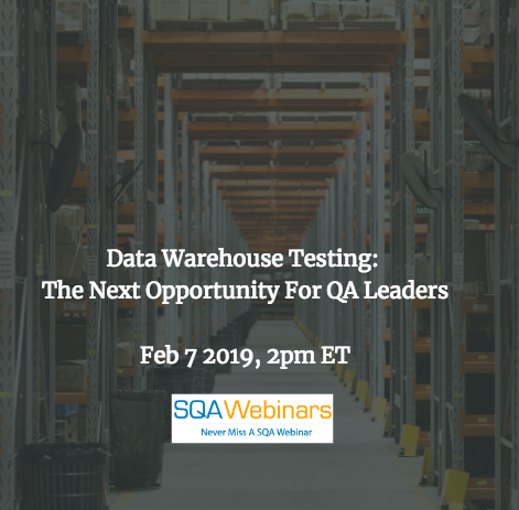 SQAWebinar661:Data Warehouse Testing: The Next Opportunity for QA Leaders #SQAWebinars07Feb2019 #Tricentis