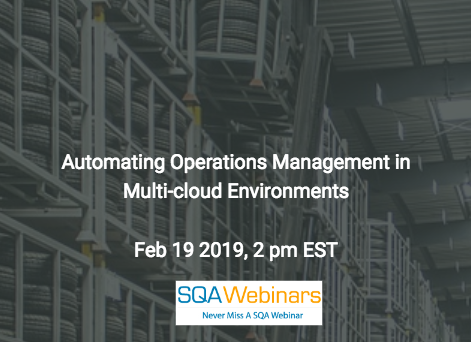 SQAWebinar673:Automating Operations Management in Multi-cloud Environments #SQAWebinars19Feb2019 #IBM