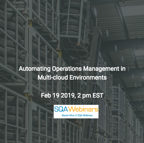 SQAWebinar673:Automating Operations Management in Multi-cloud Environments #SQAWebinars19Feb2019 #IBM