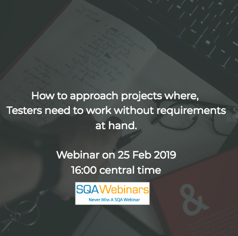 "SQAWebinar679: Tips on how to approach projects where ""software testers"" need to work without requirements at hand #SQAWebinars25Feb2019 #Practitest"